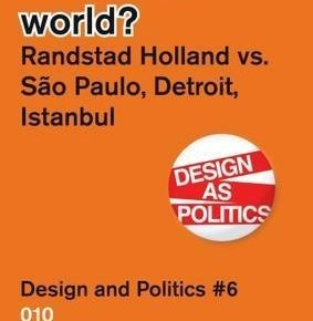 """Book chapter in """"Are we the world? Randstad vs Sao Paulo, Detroit and Istanbul"""", edited by W. Vanstiphout and M. Relats"""