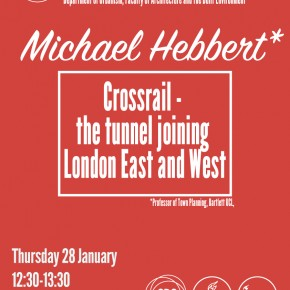 Michael Hebbert (BARTLETT UCL) at TU Delft: CROSSRAIL, the tunnel join London East and West