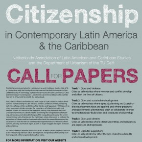 CALL FOR PAPERS: CITIES AND CITIZENSHIP IN   CONTEMPORARY LATIN   AMERICA & THE CARIBBEAN: NALACS and TU Delft: THURSDAY 16 AND FRIDAY 17 JUNE 2016