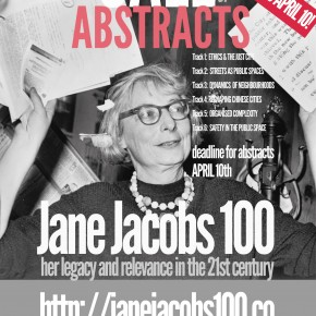 EXTENDED DEADLINE: APRIL 10th.   CALL FOR ABSTRACTS: JANE JACOBS 100: Her legacy and relevance in the 21st century