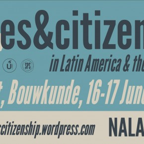 Conference Cities and Citizenship in Latin America and the Caribbean, TU Delft, June 16-17 2016