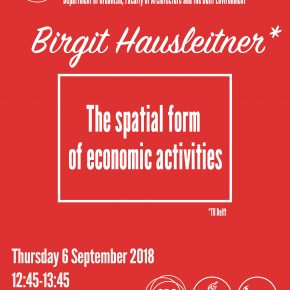 SPS Seminar: Birgit Hausleitner - The Spatial Form of Economic Activity (6 September at 12:45)
