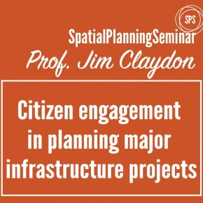 20 Nov - SPS Seminar, 12:30, ROOM F: Prof. Claydon - Citizen Engagement in Planning Major Infrastructure Projects