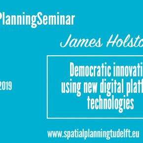 Professor James Holston (UC Berkeley):  Democratic innovation  using new digital platform  technologies