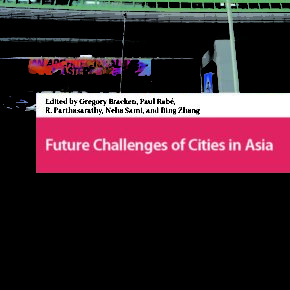 "New book ""Future Challenges of Cities in Asia"", edited by Gregory Bracken, Paul Rabé, R. Parthasarathy, Neha Sami, and Bing Zhang"