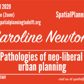 Video: (Online) SPS Seminar with Caroline Newton on Urban Pathology of Neo-Liberal Control
