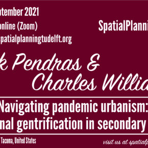 Online SPS Seminar with Mark Pendras and Charles Williams, University of Washington - Navigating Pandemic Urbanism: Regional Gentrification in Secondary Cities